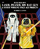 51SRX82CDBL. SL160  Build Your Own Laser, Phaser, Ion Ray Gun and Other Working Space Age Projects
