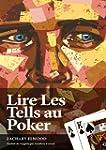 Lire Les Tells Au Poker