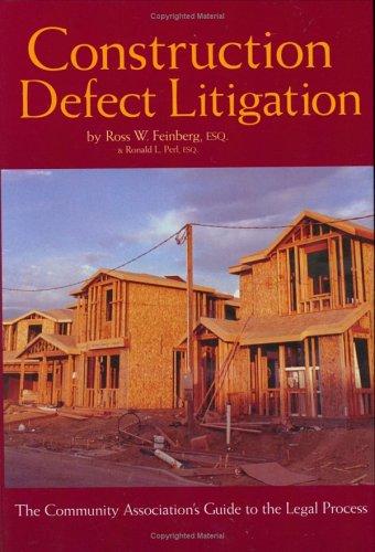 Construction Defect Litigation: The Community Association's Guide to the Legal Process