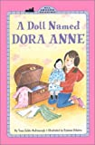 img - for Doll Named Dora Anne, A (GB) (All Aboard Reading) book / textbook / text book