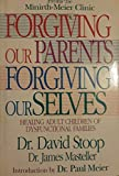 img - for Forgiving Our Parents Forgiving Ourselves: Healing Adult Children of Dysfunctional Families book / textbook / text book
