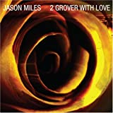 echange, troc Jason Miles - 2 Grover With Love