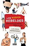 img - for Los nuevos rebeldes: Art fices de sus propias formas de vida (Spanish Edition) book / textbook / text book