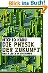Die Physik der Zukunft: Unser Leben i...