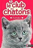 echange, troc Sue Mongredien - Le club des chatons, Tome 2 : Roméo