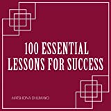 img - for 100 Essential Lessons for Success book / textbook / text book