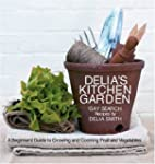 Delia's Kitchen Garden: A Beginners'...