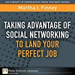 Taking Advantage of Social Networking to Land Your Perfect Job | Martha I. Finney