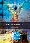 Raise Your Vibration (English Edition)