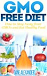 GMO Free Diet: How to Stay Away from...