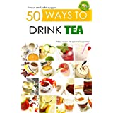 50 Ways to Drink Tea (X-Ways to Book 1) ~ Evelyn