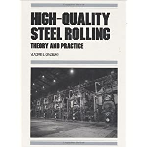High-Quality Steel Rolling: Theory and Practice (Manufacturing Engineering and Materials Processing)