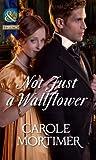 Not Just a Wallflower (Mills & Boon Historical) (A Season of Secrets, Book 3)