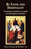 By Faith and Hospitality: The Monastic Tradition As a Model for Interreligious Encounter