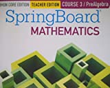 SpringBoard Mathematics, Common Core Edition, Course 3/PreAlgebra, Teacher Edition
