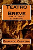 img - for Teatro Breve: para la clase y el escenario (Spanish Edition) book / textbook / text book