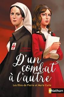 D'un combat à l'autre : les filles de Pierre et Marie Curie par Nicodème
