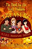 The Hunt for the Well Hidden Treasure (K.I.D.S. Adventure Series) (Volume 1) (061579775X) by Sheard, Bob