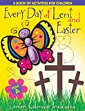 Every Day of Lent and Easter: A Book of Activities for Children - Cycle A