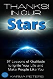 img - for Thanks! In Our Stars: 97 Lessons of Gratitude to Ignite Your Life and Make People Like You (The Wheel of Wisdom Book 4) book / textbook / text book