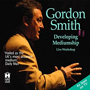Developing Mediumship with Gordon Smith Lecture