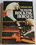 img - for Making Rocking-horses by Anthony Dew (1988-09-29) book / textbook / text book