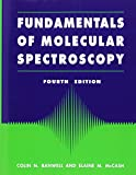 img - for Fundamentals of Molecular Spectroscopy book / textbook / text book