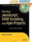 Practical JavaScript, DOM Scripting a...