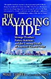 The Ravaging Tide: Strange Weather, Future Katrinas, and the Coming Death of America