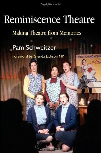 Reminiscence Theatre: Making Theatre from Memories