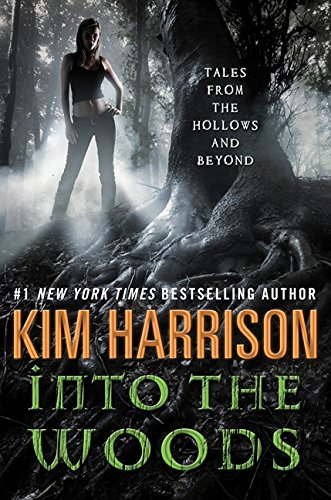 Image of Into the Woods: Tales from the Hollows and Beyond (A Hollows Novella)