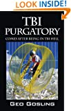 TBI Purgatory: Comes After Being in TBI Hell