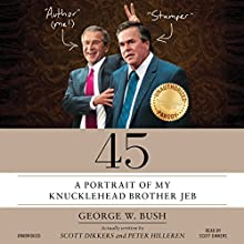 45: A Portrait of My Knucklehead Brother Jeb (       UNABRIDGED) by Scott Dikkers, Peter Hilleren Narrated by Scott Dikkers, Peter Hilleren