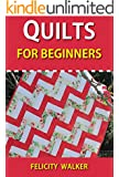 Quilts for Beginners (Quilting for Beginners Book #1): How-to Book of Quilting Patterns, How-to-Quilt Techniques, and Quilting Supplies (English Edition)