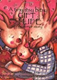 img - for A tiny itsy bitsy gift of life, an egg donor story book / textbook / text book