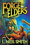 Forge Of The Elders (0671578596) by Smith, L. Neil