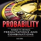 Probability: Mastering Permutations and Combinations Hörbuch von Duo Code Gesprochen von: Clay Willison