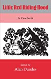 Little Red Riding Hood: A Casebook