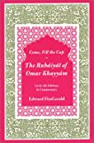 Come, Fill the Cup: The Rubaiyat or Omar Khayyam (0965574318) by Fitzgerald, Edward
