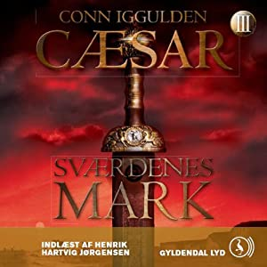 Cæsar - Sværdenes mark [Caesar - Swords Field] | [Conn Iggulden, Mich Vraa (translator)]