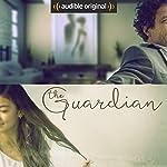 The Guardian: An Audible Original Drama   Alice Raine