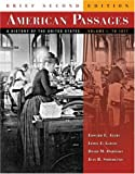 American Passages: A History of the United States, Brief Edition, Volume I: To 1877