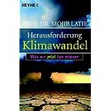 """Herausforderung Klimawandel: Was wir jetzt tun m�ssenvon """"Mojib Latif"""""""