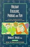 Holiday Folklore, Phobias & Fun