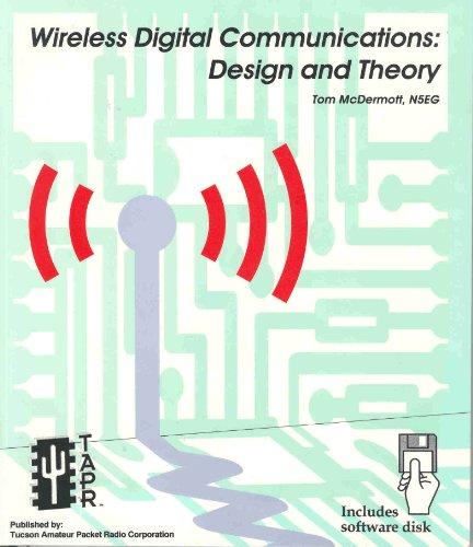 Wireless Digital Communications: Design & Theory