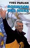 echange, troc Yves Parlier - Robinson des mers
