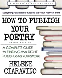 How to Publish Your Poetry, Second Edition: A Complete Guide to Finding the Right Publishers for Your Work (Square One Writer's Guide)