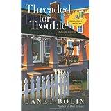 Threaded for Trouble (A Threadville Mystery) ~ Janet Bolin