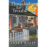 Threaded for Troubleby Janet Bolin