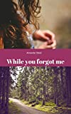 img - for While you forgot me (Lost and found Book 2) book / textbook / text book
